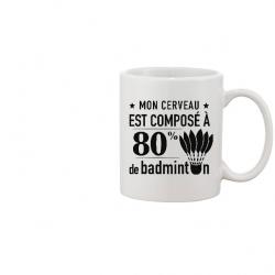 Mug Mon cerveau est composé à 80% de badminton